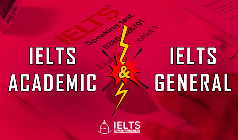 Difference between IELTS General and IELTS Academic